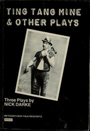 Cover of: Ting tang mine & other plays | Nick Darke