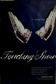 Cover of: Touching snow | M. Sindy Felin