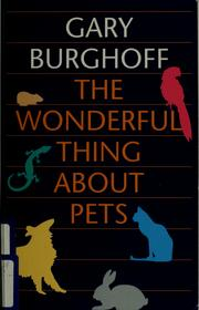Cover of: The wonderful thing about pets by Gary Burghoff