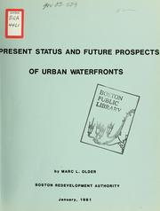 Cover of: Present status and future prospects of urban waterfronts | Boston Redevelopment Authority