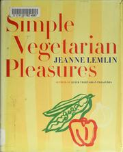 Cover of: Simple vegetarian pleasures | Jeanne Lemlin