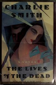 Cover of: The lives of the dead | Charlie Smith