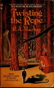 Cover of: Twisting the rope | R.A. Macavoy