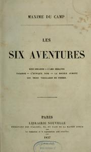 Cover of: Les Six aventures | Maxime Du Camp
