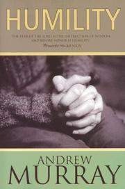 Cover of: Humility: The Fear of the Lord Is the Instruction of Wisdom, and Before Honor Is Humility, Proverbs 15:33 | Andrew Murray