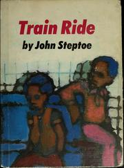 Cover of: Train ride by John Steptoe