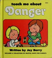 Cover of: Teach me about danger by Joy Wilt Berry
