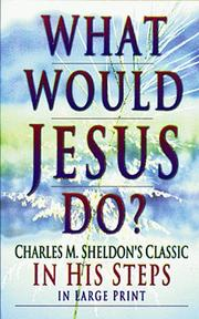 Cover of: What would Jesus do? | Charles Monroe Sheldon