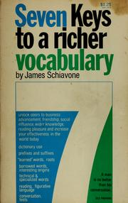 Cover of: 7 keys to a richer vocabulary | James Schiavone