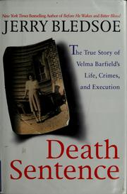 Cover of: Death Sentence:The True Story of Velma Barfield's Life, Crimes and Execution | Jerry Bledsoe