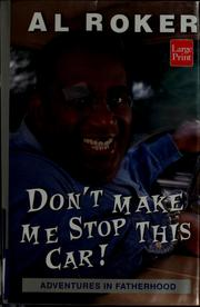 Cover of: Don't make me stop this car! by Al Roker