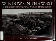Cover of: Window on the West by Laurie Lawlor