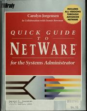 Cover of: Quick guide to NetWare for the systems administrator by Carolyn Jorgensen