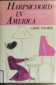 Cover of: Harpsichord in America by Larry Palmer
