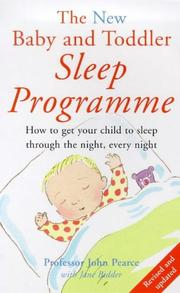 Cover of: The New Baby and Toddler Sleep Programme (Positive Parenting) | John Pearce