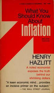 Cover of: What you should know about inflation by Henry Hazlitt
