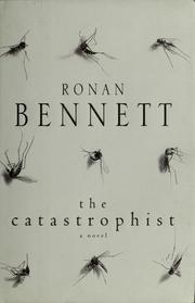 Cover of: The catastrophist by Ronan Bennett