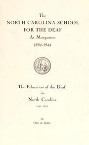 Cover of: The North Carolina School for the Deaf at Morganton, 1894-1944 | Otis A. Betts
