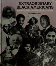 Cover of: Extraordinary Black Americans from colonial to contemporary times | Susan Altman