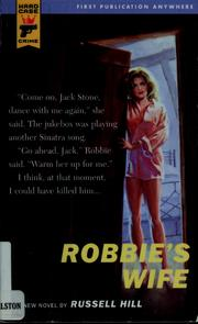 Cover of: Robbie's wife | Russell Hill