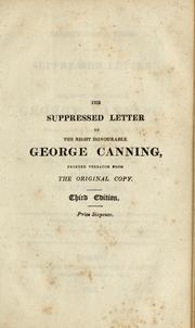 Cover of: Fairburn's genuine edition of the suppressed letter to the Right Honourable George Canning | George Canning
