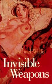 Cover of: Invisible weapons | Wolfe, Michael