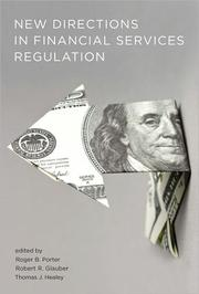 Cover of: New directions in financial services regulation | Roger B. Porter, Robert R. Glauber, Thomas J. Healey