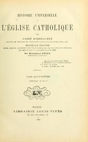 Cover of: Histoire universelle de l'Église catholique by René François Rohrbacher