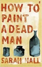 Cover of: How to paint a dead man by Sarah Hall