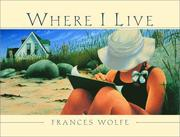 Cover of: Where I live | Frances Wolfe