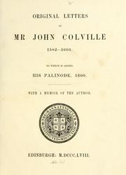 Cover of: Original letters of Mr. John Colville, 1582-1603. To which is added his Palinode, 1600 | Bannatyne Club (Edinburgh, Scotland)