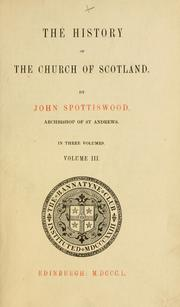 Cover of: History of the Church of Scotland, beginning the year of Our Lord 203 and continuing to the end of the reign of King James VI | Bannatyne Club (Edinburgh, Scotland)