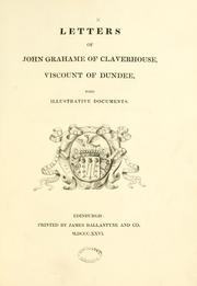 Cover of: Letters of John Grahame of Claverhouse, Viscount of Dundee, with illustrative documents | Bannatyne Club (Edinburgh, Scotland)