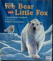 Cover of: Ice Bear and Little Fox by Jonathan London
