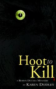 Cover of: Hoot to Kill (Robyn Devara Mysteries) | Karen Dudley