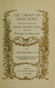 Cover of: The crown of wild olive | John Ruskin