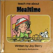 Cover of: Teach me about mealtime by Joy Wilt Berry
