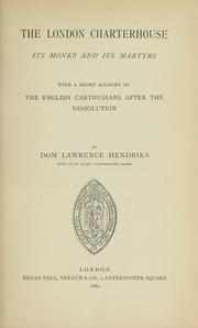 Cover of: The London Charterhouse, its monks and its martyrs by Lawrence Hendriks