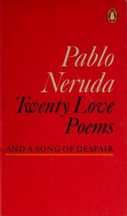 twenty love poems and a song of despair by pablo neruda essay The chilean pablo neruda veinte poemas de amor y una cancion desesperada - twenty love poems and a song of despair- was published in 1924 and attracted.