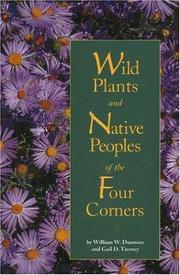Cover of: Wild plants and Native peoples of the Four Corners by William W. Dunmire