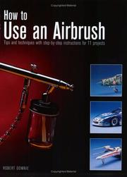Cover of: How to use an airbrush | Robert Downie