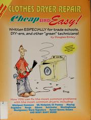 Cover of: Clothes dryer repair | Douglas Emley