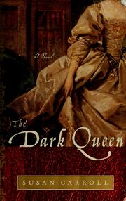 Cover of: The dark queen by Susan Carroll