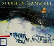 Cover of: Is that you, winter? | Stephen Gammell