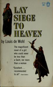 Cover of: Lay siege to Heaven | De Wohl, Louis