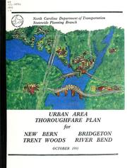 Cover of: The New Bern-Bridgeton-Trent Woods-River Bend thoroughfare plan | North Carolina. Division of Highways. Statewide Planning Branch