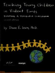 Cover of: Teaching young children in violent times by Diane E. Levin