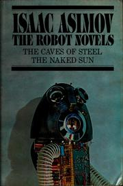 The Robot Novels (Caves of Steel / Naked Sun)