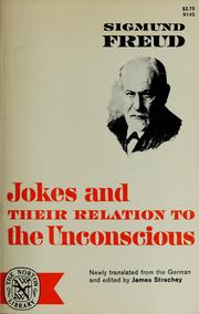 Cover of: Jokes and their relation to the unconscious | Sigmund Freud