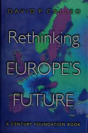 Cover of: Rethinking Europe's future by David P. Calleo